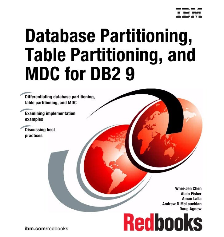 Front coverDatabase Partitioning,Table Partitioning, andMDC for DB2 9Differentiating database partitioning,table partition...