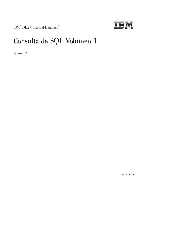 ®                    ™IBM DB2 Universal DatabaseConsulta de SQL Volumen 1Versión 8                             SC10-3730-00