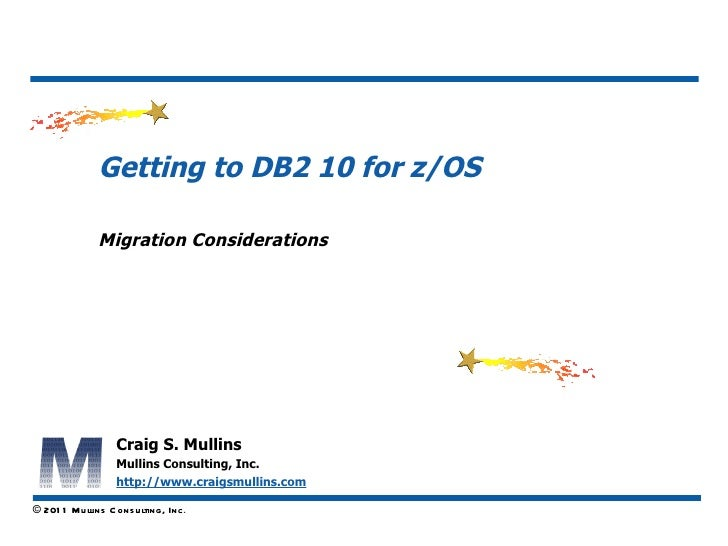 Getting to DB2 10 for z/OS               Migration Considerations                                                   align ...