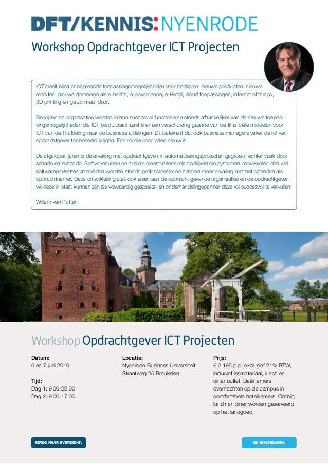 WorkshopOpdrachtgeverICTProjecten ICT biedt bijna onbegrensde toepassingsmogelijkheden voor bedrijven: nieuwe producten, n...