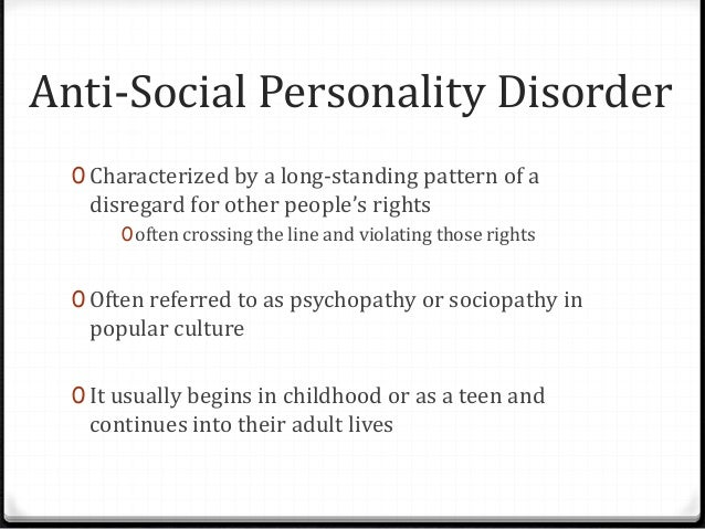 the description of the anti social personality disorder Antisocial personality disorder is characterized by a lack of empathy and problems with authority learn more about the symptoms, causes, and treatments.