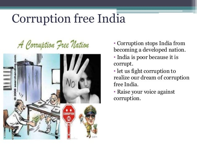 how india can be a corruption free nation Essay on my vision corruption free india- corruption free india  corruption free india is to get a nation  can helpful in curbing corruption and.