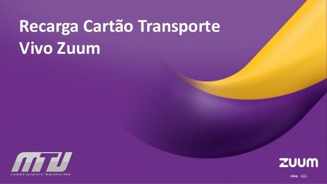 Recarga Cartão Transporte Vivo Zuum