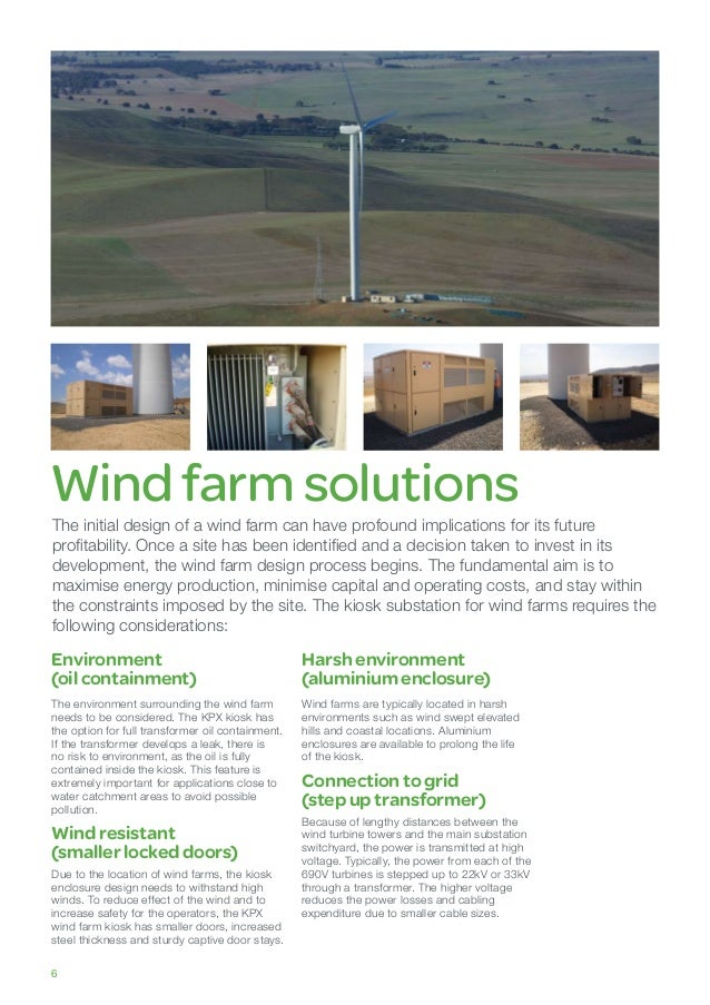 Windfarm solutions The initial design of a wind farm can have profound implications for its future profitability. Once a s...
