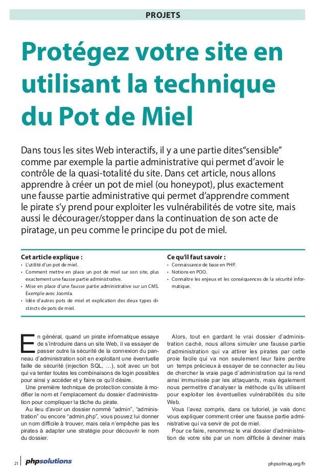 phpsolmag.org/fr21 Projets HORS SÉRIE E n général, quand un pirate informatique essaye de s'introduire dans un site Web, i...