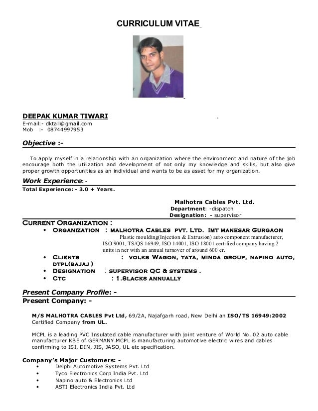 CURRICULUM VITAE DEEPAK KUMAR TIWARI . E-mail:- dktall@gmail.com Mob :- 08744997953 Objective :- To apply myself in a rela...