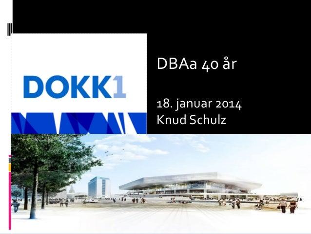 DBAa 40 år 18. januar 2014 Knud Schulz