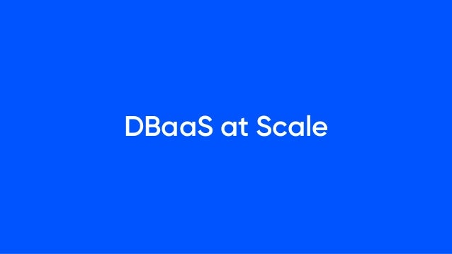 DBaaS at Scale