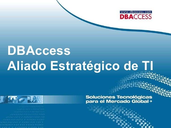 DBAccess Aliado Estratégico de TI
