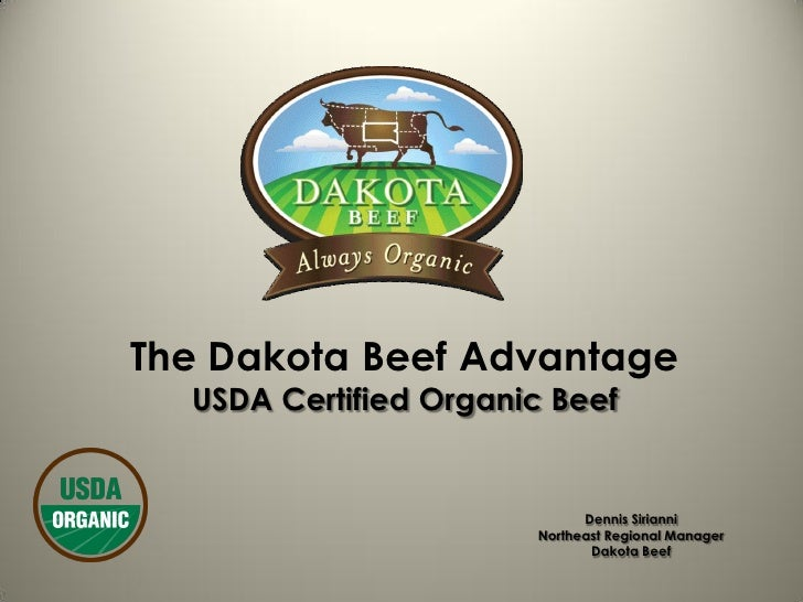 The Dakota Beef Advantage   USDA Certified Organic Beef                                Dennis Sirianni                    ...