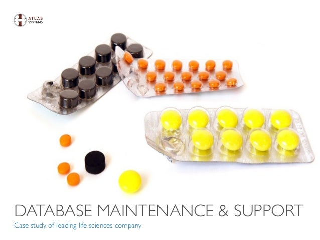 DATABASE MAINTENANCE & SUPPORT Case study of leading life sciences company