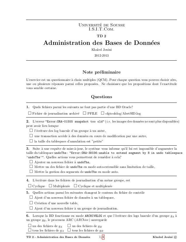 Universit´e de SousseI.S.I.T.Com.TD 2Administration des Bases de Donn´eesKhaled Jouini2012-2013Note pr´eliminaireL'exercic...