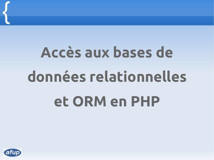 {     Accès aux bases de    données relationnelles       et ORM en PHP