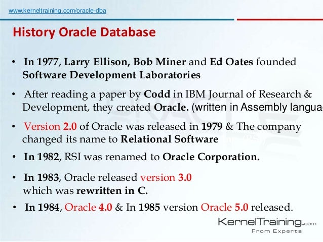 an introduction to the history of the oracle database History introduction to  this article was written using oracle public cloud introduction:  in oracle database 122 a new feature called application container.