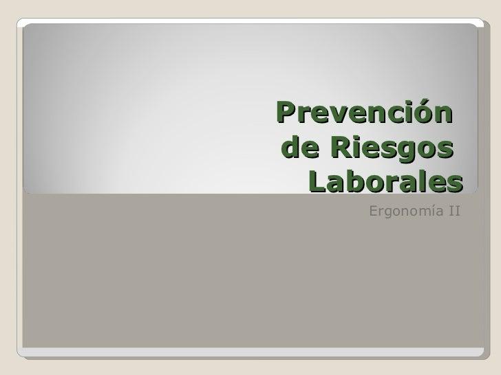 Prevención  de Riesgos  Laborales Ergonomía II