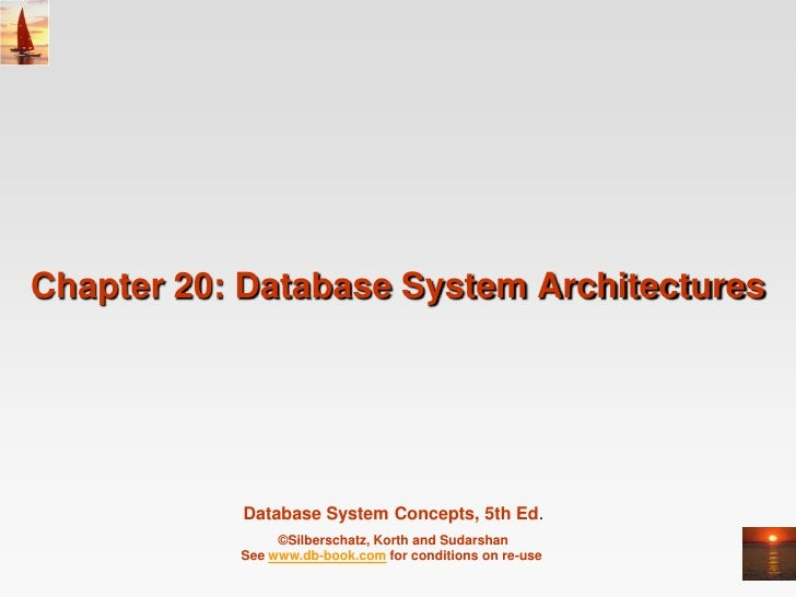 Chapter 20: Database System Architectures <br />