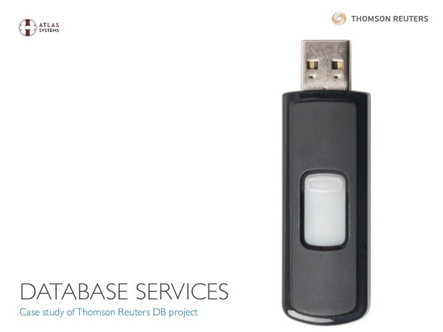 DATABASE SERVICES Case study ofThomson Reuters DB project