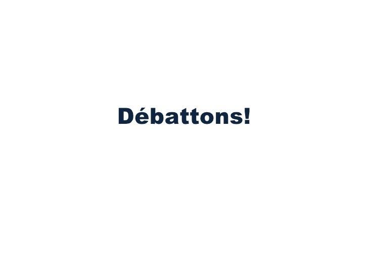 Débattons!