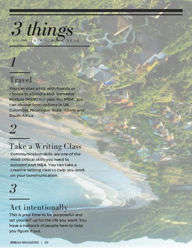 1 3 thingsT O D O T H I S S C H O O L Y E A R You can plan a trip with friends or choose to attend a Mid- Semester Module ...