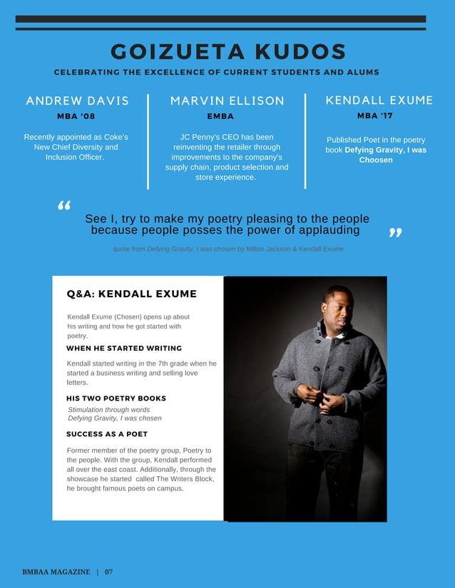 MBA ' 08 ANDREW DAVIS EMBA MBA ' 17 MARVIN ELLISON KENDALL EXUME PublishedPoetinthepoetry bookDefyingGravity,Iwas ...