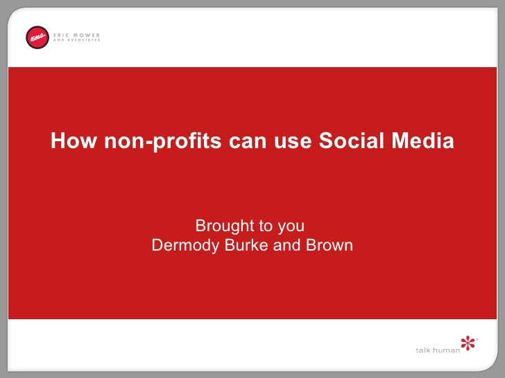 How non-profits can use Social Media Brought to you  Dermody Burke and Brown