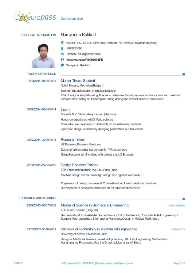 Curriculum vitae PERSONAL INFORMATION Narayanan Kakkad Kakkad, T.C. 14/231, Silver Hills, Anayara P.O., 695029 Trivandrum ...