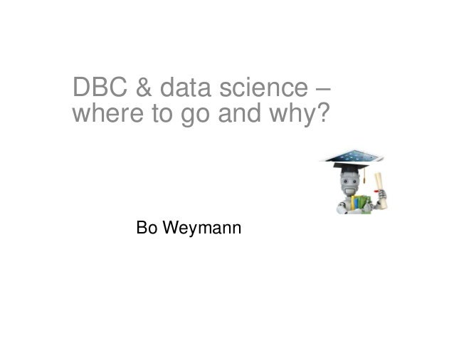Bo Weymann DBC & data science – where to go and why?