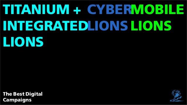 Titanium + cybermobileIntegratedlions lionsLionsThe Best DigitalCampaigns