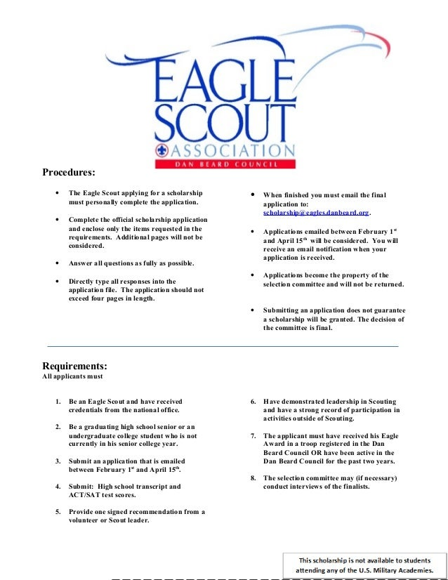 Procedures: • The Eagle Scout applying for a scholarship must personally complete the application. • Complete the official...