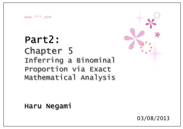 www.***.com Part2: Chapter 5 Inferring a Binominal Proportion via Exact Mathematical Analysis Haru Negami 03/08/2013