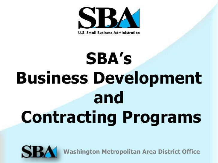 SBA'sBusiness Development         andContracting Programs     Washington Metropolitan Area District Office