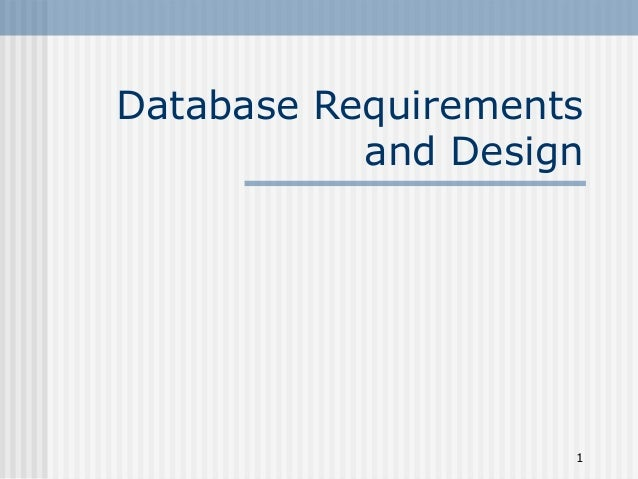 1 Database Requirements and Design