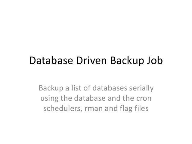 Oracle Database Driven Backup Job