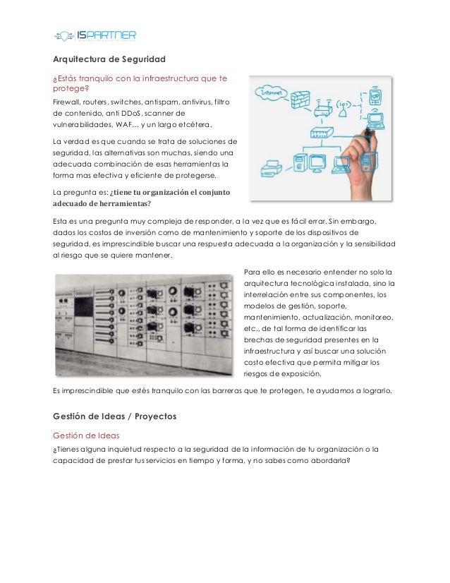 Arquitectura de Seguridad ¿Estás tranquilo con la infraestructura que te protege? Firewall, routers, switches, antispam, a...