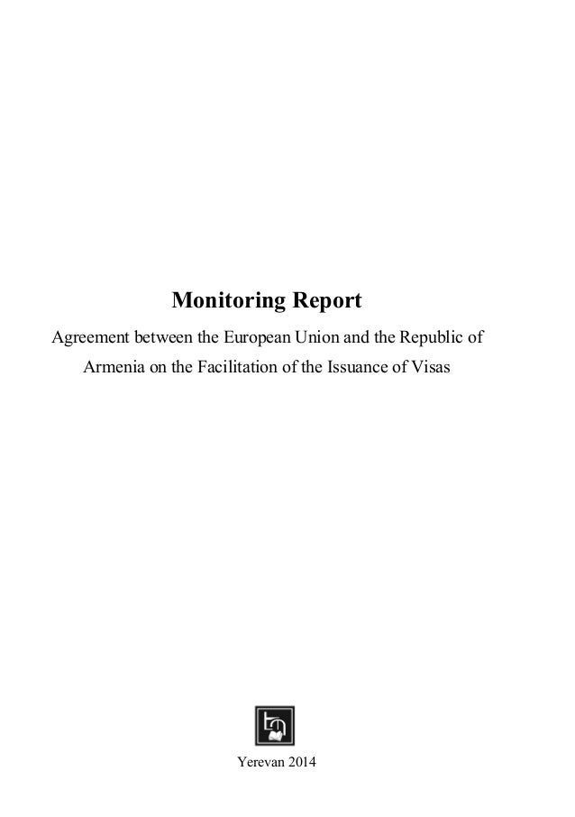 Monitoring Report Agreement between the European Union and the Republic of Armenia on the Facilitation of the Issuance of ...