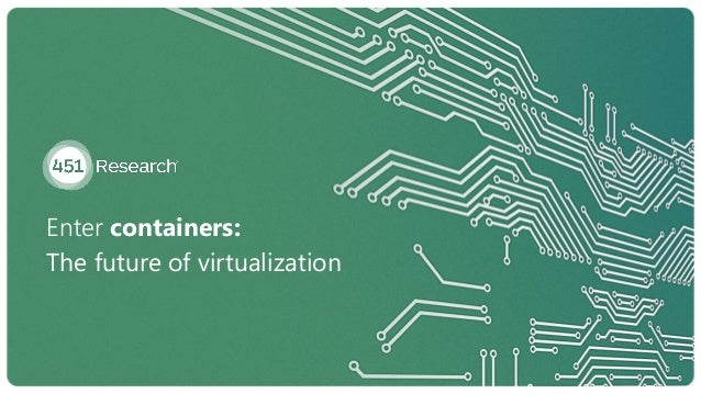 Enter containers: The future of virtualization