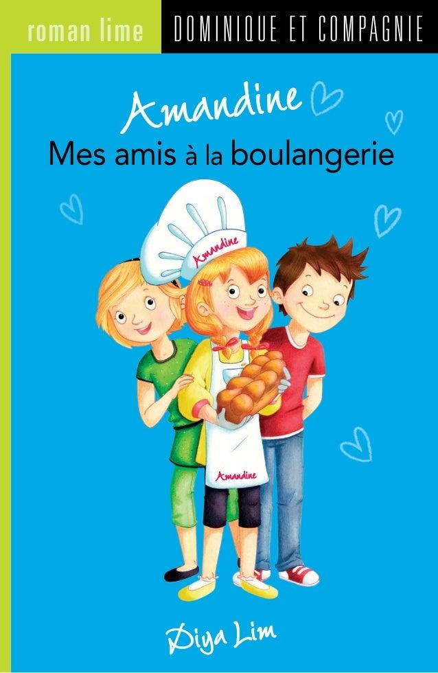 DOMINIQUE ET COMPAGNIEroman lime Diya Lim Amandine Mes amis à la boulangerie Amandine Amandine