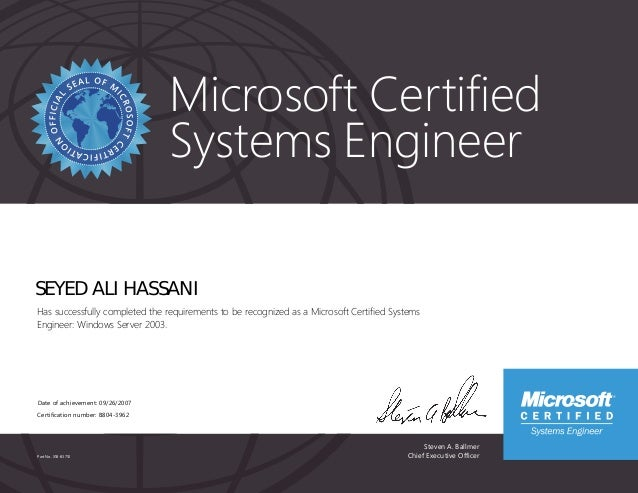 Steven A. Ballmer Chief Executive Officer Microsoft Certified Systems Engineer Part No. X18-83710 SEYED ALI HASSANI Has su...