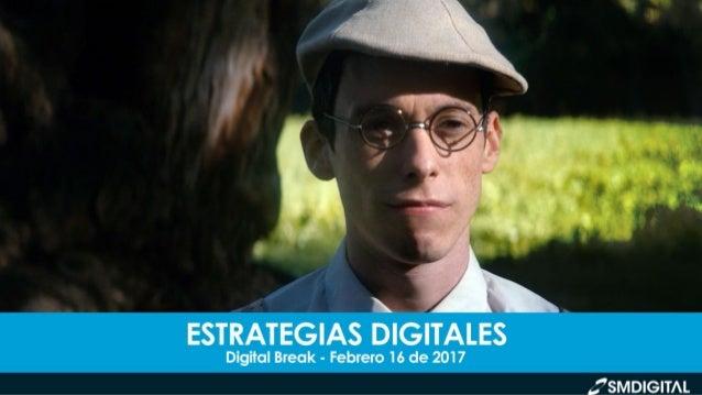 DIGITAL BREAK // FEBRERO 16 DE 2017