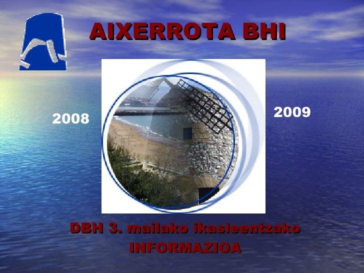 AIXERROTA   BHI DBH 3. mailako ikasleentzako INFORMAZIOA 2008 2009