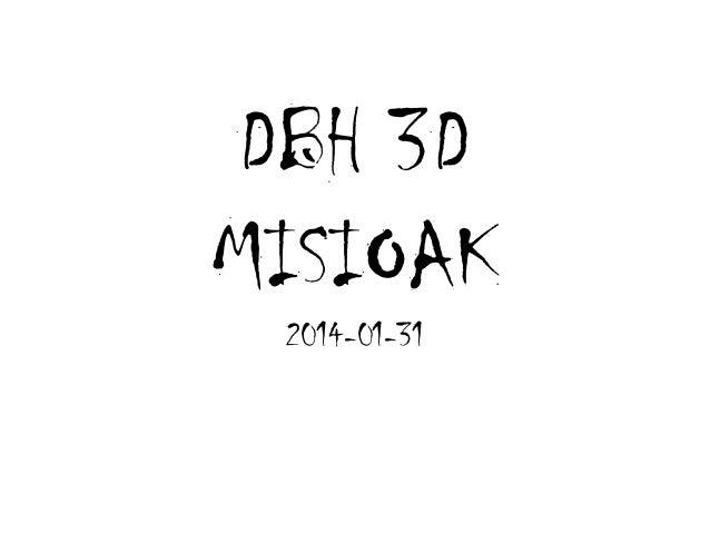 DBH 3D MISIOAK 2014-01-31
