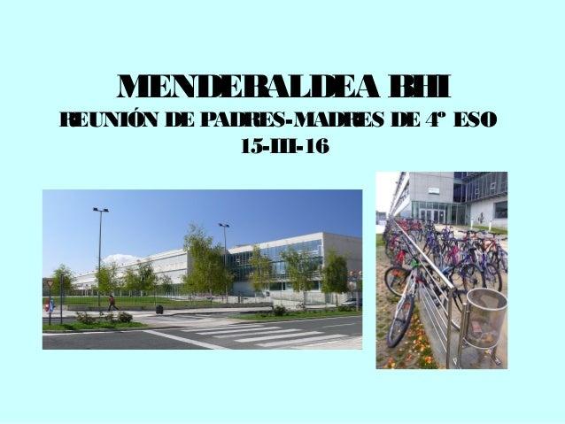 MENDEBALDEA BHI REUNIÓN DE PADRES-MADRES DE 4º ESO 15-III-16