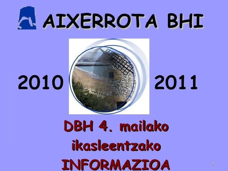 AIXERROTA BHI DBH 4. mailako ikasleentzako INFORMAZIOA 2010 2011