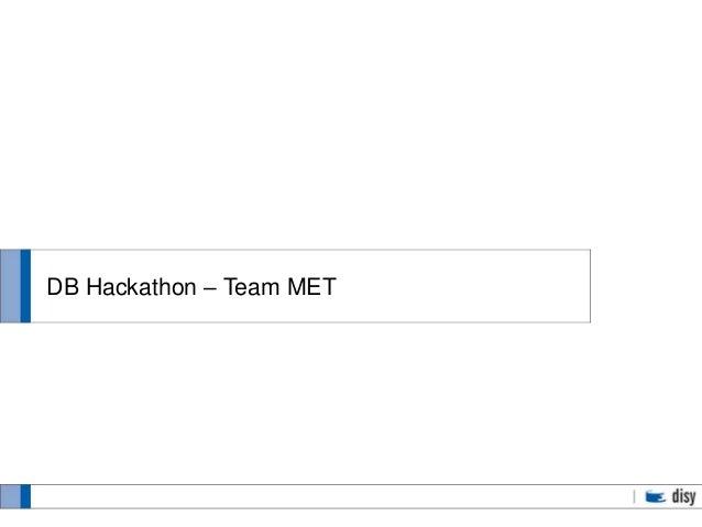 DB Hackathon – Team MET