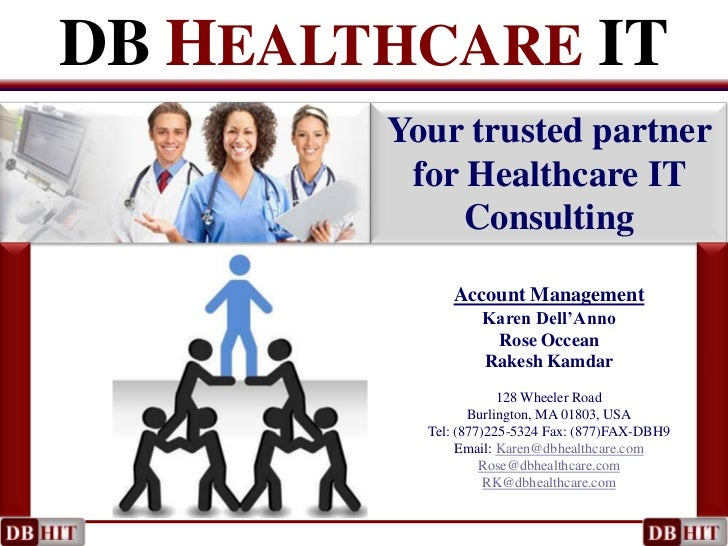 DBHEALTHCAREIT<br />Your trusted partner for Healthcare IT Consulting<br />Account Management<br />Karen Dell'Anno<br />Ro...