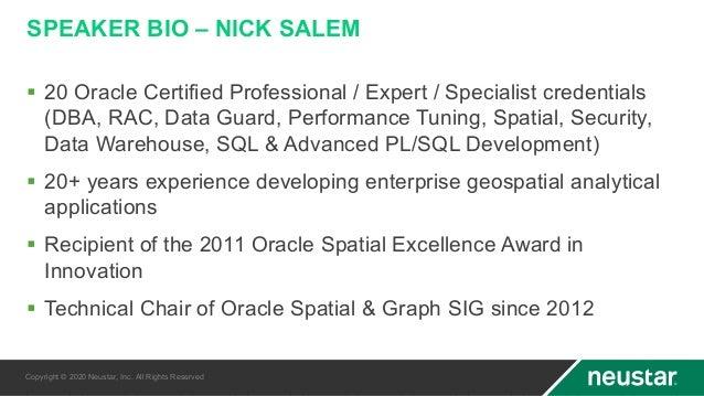 SPEAKER BIO – NICK SALEM § 20 Oracle Certified Professional / Expert / Specialist credentials (DBA, RAC, Data Guard, Perfo...