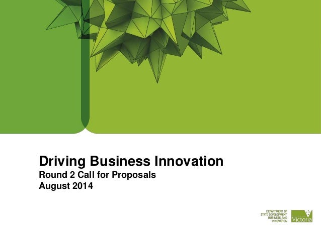 Driving Business Innovation Round 2 Call for Proposals August 2014
