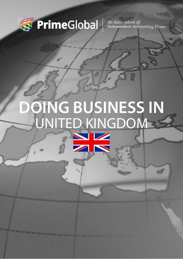 doing business in the uk The uk is one of the world's leading business locations, based on the world bank 'doing business' survey: ranked top in europe in terms of ease of doing business and fourth in the world it is a proven gateway to the usd $199tn eu market (2017), with an unrivalled business environment and.