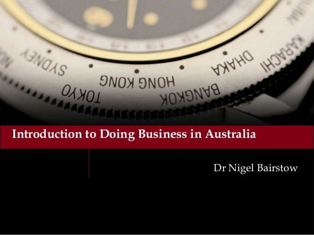 Introduction to Doing Business in Australia Dr Nigel Bairstow