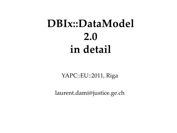 DBIx::DataModel 2.0 in detail YAPC::EU::2011, Riga [email_address] Département Office